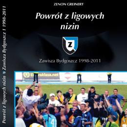 """Książka: """"Powrót z ligowych nizin. Zawisza Bydgoszcz 1998-2011"""" (17.04.2020)"""