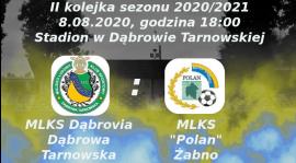 """Zapowiedź II kolejki sezonu 2020/2021: MLKS Dąbrovia Dąbrowa Tarnowska vs MLKS """"Polan"""" Żabno"""