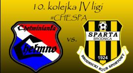 10. kolejka: Chełminianka Chełmno vs. Sparta