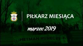 Piłkarz miesiąca - marzec 2019
