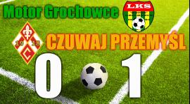 Motor Grochowce - CZUWAJ PRZEMYŚL 0:1 (0:1)