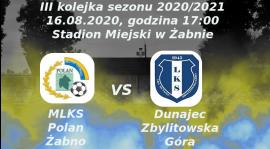 Zapowiedź III kolejki sezonu: MLKS Polan Żabno vs Dunajec Zbylitowska Góra