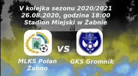 Zapowiedź V kolejki sezonu 2020/2021: MLKS Polan Żabno vs GKS Gromnik