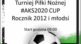 """ZAPRASZAMY NA TURNIEJ """"#AKS2020 CUP"""" 2012"""
