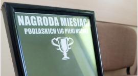 Nagroda miesiąca - nowy cykl w serwisie Podlaskich Lig Piłkarskich!