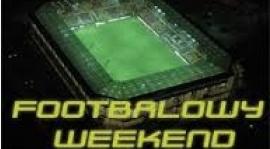 Piłkarski weekend !!!