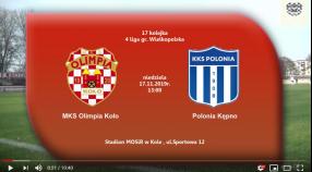 SENIORZY: MKS Olimpia Koło - Polonia Kępno 17.11.2019 [VIDEO]