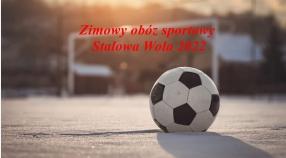ZIMOWY OBÓZ SPORTOWY  STALOWA WOLA 2022