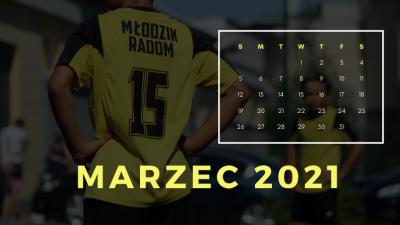 Marzec 2021 - młodzikowy rozkład jazdy!