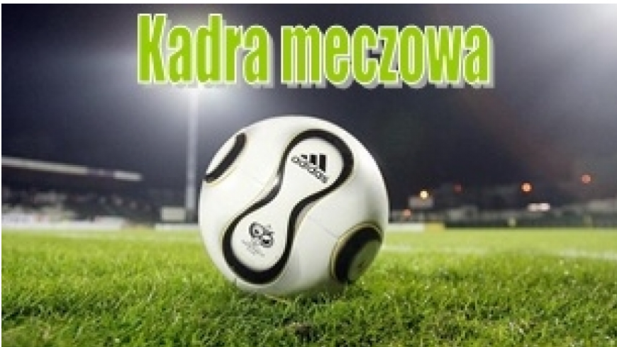 Kadra na mecz mistrzowski Słowian Dworszowice - Pogoń Zduńska Wola