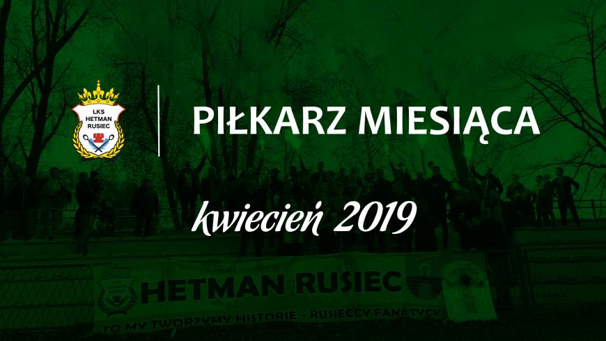 Piłkarz miesiąca - kwiecień 2019