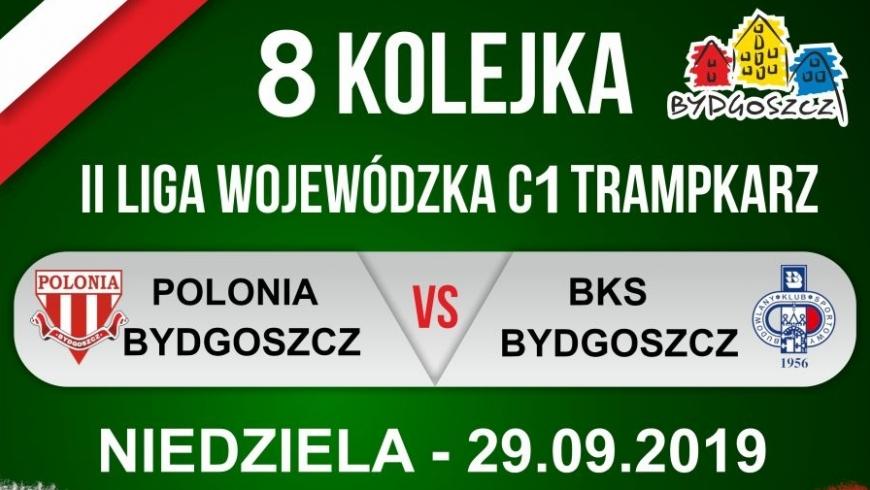 Zapowiedź VIII kolejki: Polonia Bydgoszcz - BKS Bydgoszcz