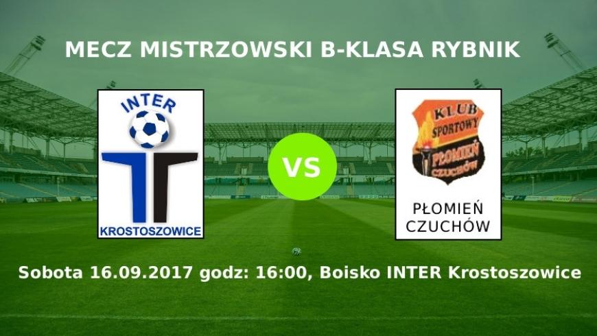 Zapowiedź meczu INTER Krostoszowice - Płomień Czuchów