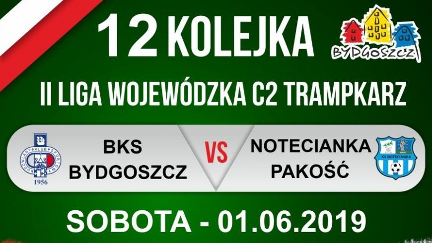 Zapowiedź XII kolejki: BKS Bydgoszcz - Notecianka Pakość